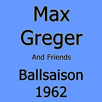Ballsaison 1962 (feat. Max Greger, Horst Wende, Uvm.)