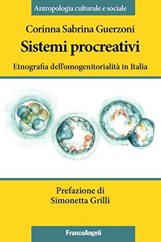 Sistemi procreativi. Etnografia dell'omogenitorialità in Italia