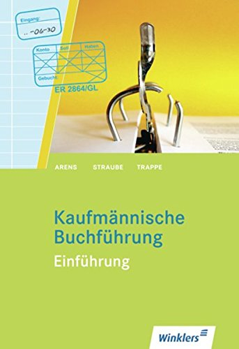 Kaufmännische Buchführung: Einführung: Schülerband: Schülerbuch