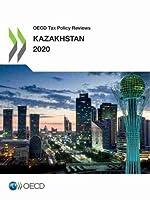 Oecd Tax Policy Reviews: Kazakhstan 2020