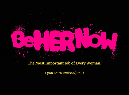 Be Her Now: The Most Important Job of Every Woman (English Edition)