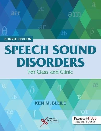 Speech Sound Disorders: For Class and Clinic, Fourth Edition