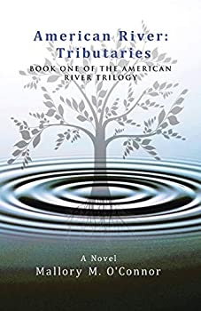 American River  Tributaries  Book One of the American River Trilogy