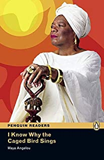 Penguin Readers: Level 6 I KNOW WHY THE CAGED BIRD SINGS (Penguin Readers (Graded Readers))