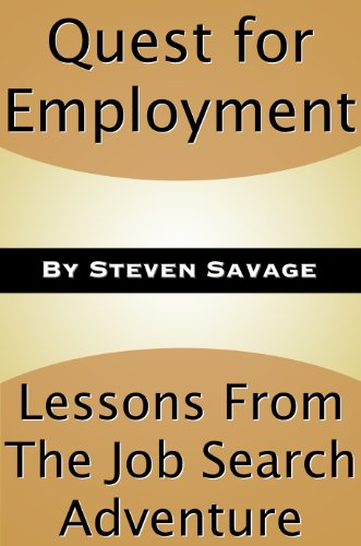 Quest for Employment: Lessons From The Job Search Adventure (Steve's Career Advice...