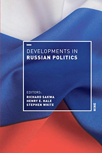 Compare Textbook Prices for Developments in Russian Politics 9 Ninth Edition ISBN 9781478004806 by Sakwa, Richard,Hale, Henry E.,White, Stephen