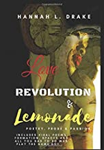 Love, Revolution, & Lemonade: Poetry, Prose, & Passion