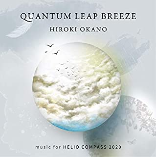 QUANTUM LEAP BREEZE music for HELIO COMPASS 2020 [OP.-008]