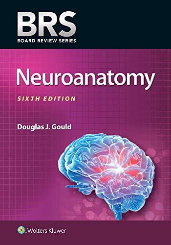 Gould, D: BRS Neuroanatomy (Board Review Series)