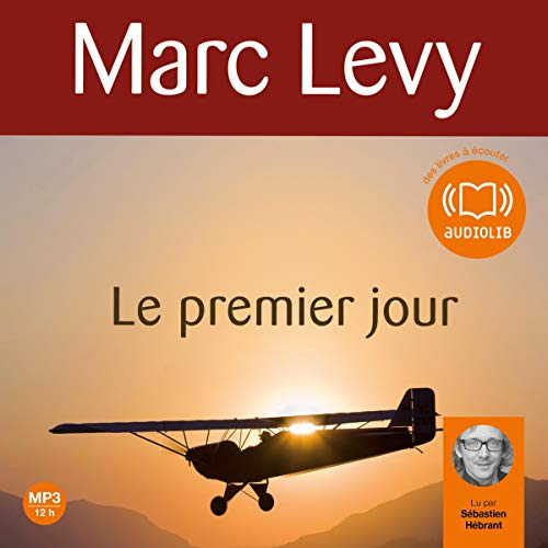 Le premier jour Audiobook By Marc Levy cover art