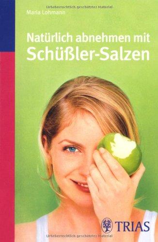 Natürlich abnehmen mit Schüßler-Salzen (TB-Ausgabe)