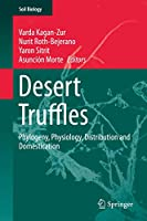 Desert Truffles: Phylogeny, Physiology, Distribution and Domestication (Soil Biology (38))