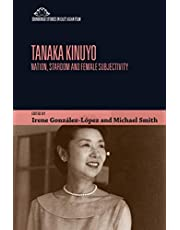 Tanaka Kinuyo: Nation, Stardom and Female Subjectivity (Edinburgh Studies in East Asian Film)