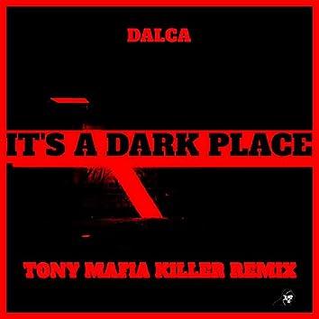 It's A Dark Place (Tony Mafia Killer Remix)