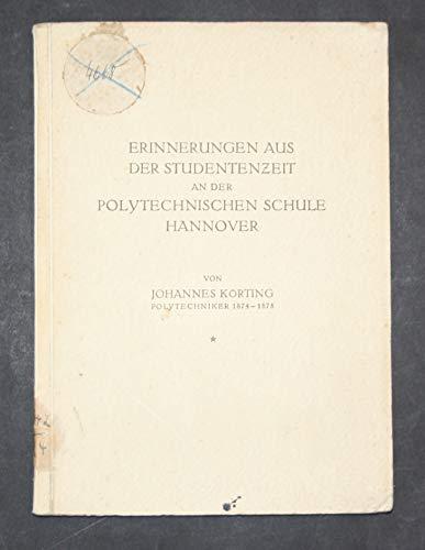 Erinnerungen aus der Studienzeit an der Polytechnischen Schule Hannover