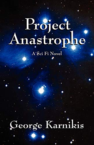 Project Anastrophe: A Sci Fi Novel