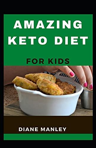 Amazing Keto Diet For Kids