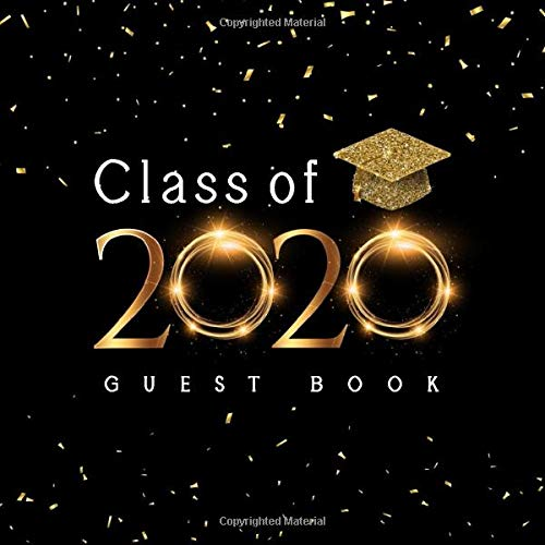 Class of 2020 Guest Book: Graduation Guest Book, Graduation Party Supplies 2020, Sign in Guest Book,