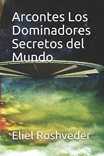 Arcontes Los Dominadores Secretos del Mundo: 7 (SERIE CUENTOS DE SUSPENSO Y TERROR)