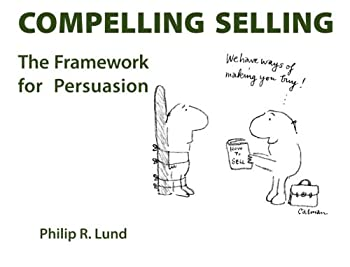 Paperback Compelling Selling: The Framework for Persuasion Book