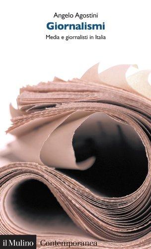 Giornalismi: Media e giornalisti in Italia (Contemporanea Vol. 150)