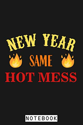 New Year Same Hot Mess Notebook: Planner, 6x9 120 Pages, Matte Finish Cover, Journal, Lined College Ruled Paper, Diary