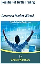 Realities of Turtle Trading: Become a Market Wizard (Trend Following Mentor)