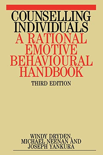 Counselling Individuals Third Edition: A Rational Emotive Behavioural Handbook (Exc Business and Economy (Whurr))
