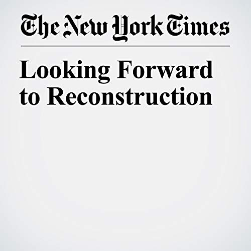 Looking Forward to Reconstruction audiobook cover art