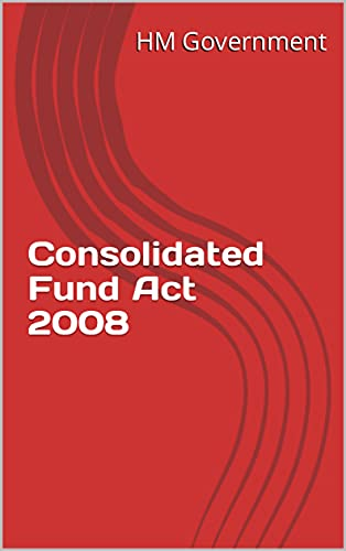 Consolidated Fund Act 2008 (English Edition)