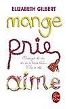 Mange, Prie, Aime (Le Livre de Poche) (French Edition) by Elizabeth Gilbert(2009-05-13)
