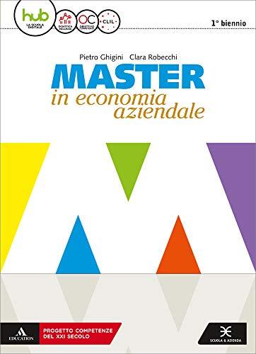 Master in economia aziendale. Vol. unico. Per gli Ist. tecnici e professionali indirizzo AFM-SIA