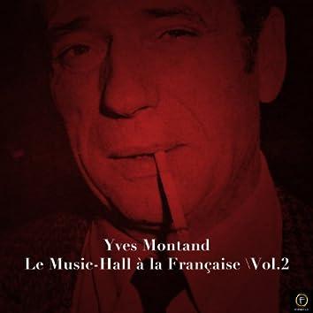 Yves Montand: Le Music-Hall à La Française, Vol. 2
