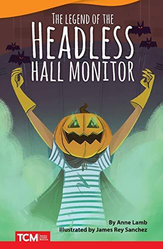 The Headless Hall Monitor (Literary Text)