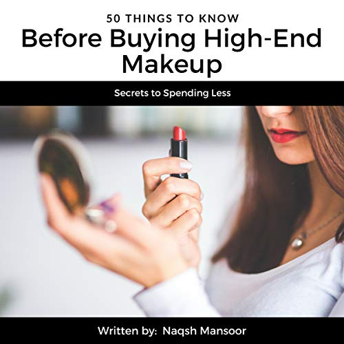 50 Things to Know Before Buying High-End Makeup audiobook cover art
