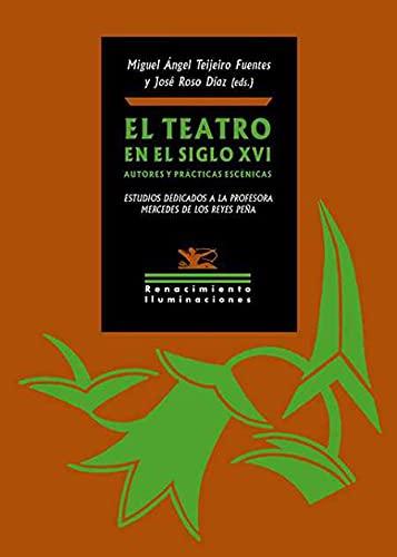 El teatro en el siglo XVI. Autores y prácticas escénicas: Estudios dedicados a la profesora Mercedes de los Reyes Peña: 149 (Iluminaciones)