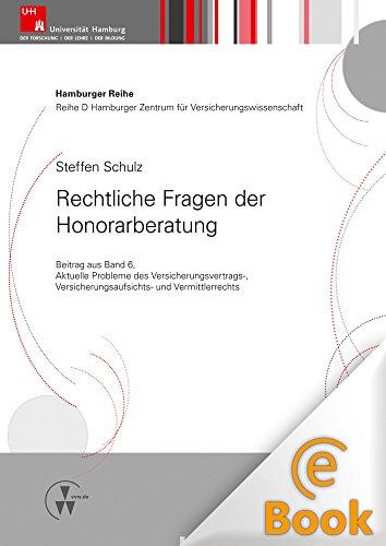 Rechtliche Fragen der Honorarberatung: Beitrag aus Hamburger Reihe D, Band 6 (Berliner Reihe)