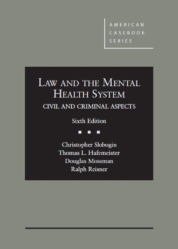 Law and the Mental Health System, Civil and Criminal Aspects, 6th (American Casebook Series)
