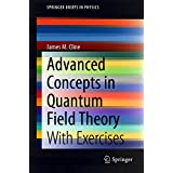 Advanced Concepts in Quantum Field Theory: With Exercises (SpringerBriefs in Physics) (English Edition)
