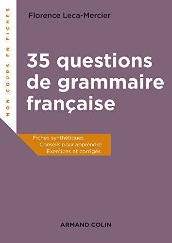 35 questions de grammaire française: Fiches synthétiques, conseils pour apprendre, exercices et corrigés