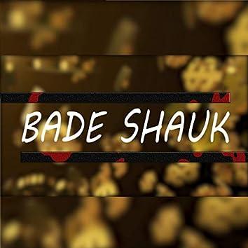 Bade Shauk