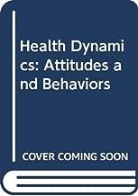 Health Dynamics: Attitudes and Behaviors