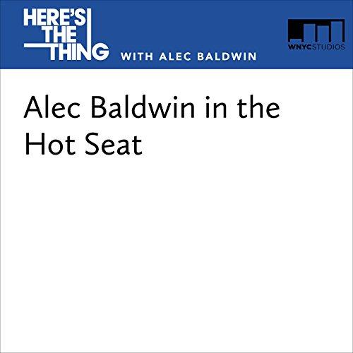 Bonus Episode: Alec Baldwin in the Hot Seat audiobook cover art