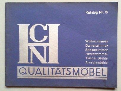 HCN Qualitätsmöbel. Katalog Nr. 15: Wohnzimmer, Damenzimmer, Speisezimmer, Herrenzimmer, Tische, Stühle, Armlehnstühle.