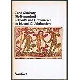 Die Benandanti. Feldkulte und Hexenwesen im 16. und 17. Jahrhundert - Carlo Ginzburg