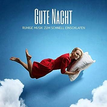 Gute Nacht: Ruhige Musik für Erwachsene zum Schnell Einschlafen