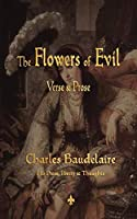 The Flowers of Evil: His Prose, Poetry & Thoughts