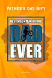 Fathers Day Gift Mens Best Dad Ever Mountain Bike - Vintage MTB Journal: Funny Fathers Day Gifts From Son, Novelty Blank Lined Journal for Writing