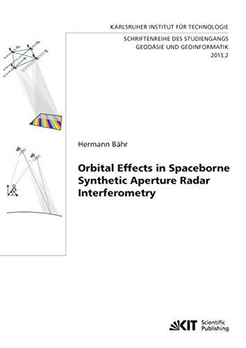 Orbital Effects in Spaceborne Synthetic Aperture Radar Interferometry (Schriftenreihe des Studiengangs Geodaesie und Geoinformatik / Karlsruher ... Studiengang Geodaesie und Geoinformatik)