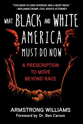 What Black and White America Must Do Now: A Prescription to Move Beyond Race (English Edition)